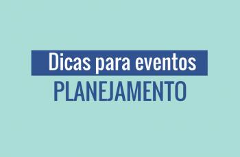 Dicas para eventos: Planejamento